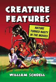 Creature-Features-Nature-Turned-Nasty-in-the-Movies-William-Schoell