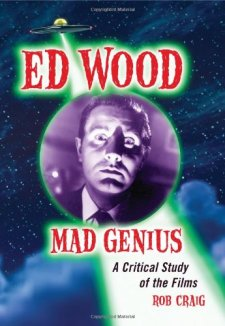 Ed-Wood-Mad-Genius-Rob-Craig