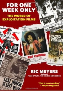For-One-Week-Only-The-World-of-Exploitation-Films-Ric-Meyers