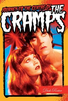 Journey to the Centre of the Cramps Dick Porter