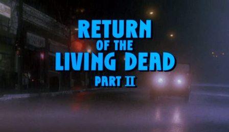 Return-of-the-Living-Dead-pt-II