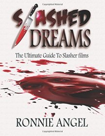 Slashed-Dreams-The-Ultimate-Guide-to-Slasher-Movies-Ronnie-Angel-CreateSpace