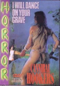I-Will-Dance-on-Your-Grave-Cannobal_Hookers-DVD
