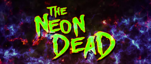 The-Neon-Dead-title-shot