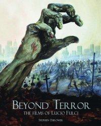 beyond-terror-the-films-of-lucio-fulci-stephen-thrower-reprint-updated-fab-press