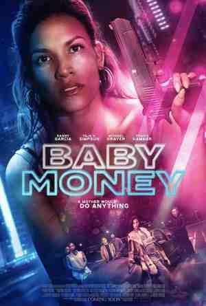 Baby-Money-movie-film-crime-thriller-2021-Danay-Garcia-poster