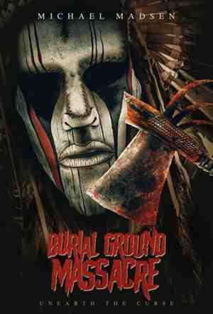 Burial-Ground-Massacre-movie-film-horror-stalker-2021-Michael-Madsen-poster-1