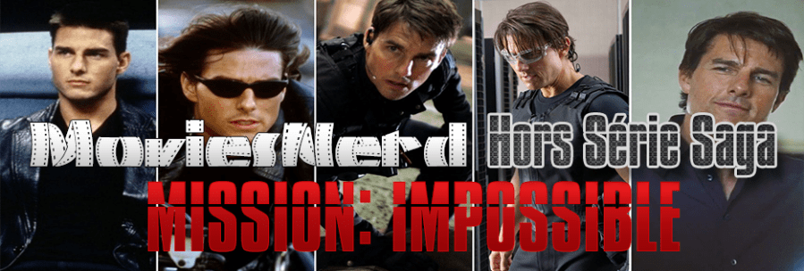 MoviesNerd Hors Série Saga Mission Impossible