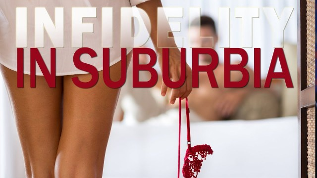 Infidelity In Suburbia – Full Movie