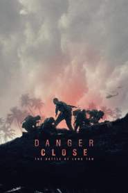 Danger Close: The Battle of Long Tan 2019 Movie Free Download