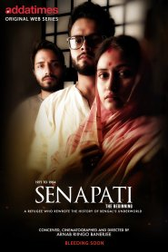 The Senapatis Vol-1 Bengali [Season 01 Complete] WEB-DL – 720P – 450MB – Download