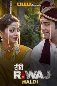 Haldi (Riti Riwaj) Part:5 2020 S01 Hindi Complete Ullu Web Series