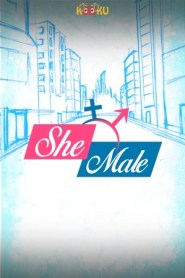 Shemale (2020) Kooku App Originals Hindi Web Series S01 Complete