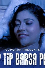 Tip Tip Barsa Pani Episode 02 Added Season 1 [GupChup] Web Series –