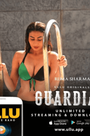 Guardian (2020) ULLU Originals Web Series