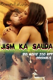 Jism Ka Sauda Part 03 Added (2020) Big Movie Zoo App Originals Web Series Season 01