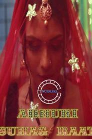 ADHURI SUHAAGRAAT Part 04 Nuefliks Originals Hindi Web Series Season 01