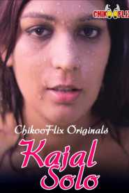 Kajal Solo (2020) ChikooFlix Originals Hot Solo Video