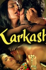 Karkash (2020) Hindi Hot Movie