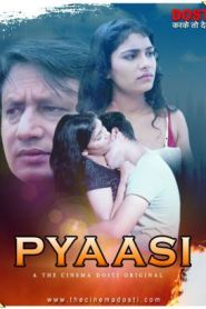 Pyaasi (2020) CinemaDosti Originals Hot Short Film