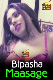 Bipasha Maasage (2020) Ek Night Show Originals Hindi Hot Short Film
