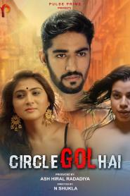 Circle Gol Hai (2020) Pulse Prime Hindi Short Flim