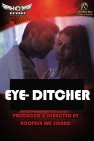 Eye Ditcher (2020) Hotshots Originals Hot Short Film