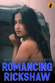 ROMANCING RICKSHAW (2020) World Prime App Hindi Hot Solo Vide