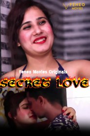 SECRET LOVE (2020) Feneo Movie Hindi Web Series Season 01