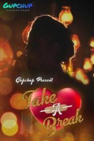 Take A Break Part 2 GupChup Originals Hindi Web Series Season 01