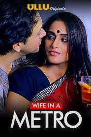 Wife In A Metro (2020) Ullu Originals Hindi Short Flim