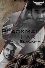 Blackmail Pe Blackmail (2020) HotShots Originals Hindi Short Film
