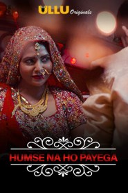Humse Na Ho Payega (2020) Hindi Ullu Web Series