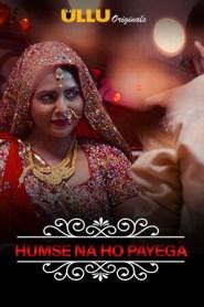 Humse Na Ho Payega (2020) Hindi Ullu Web Series