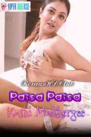 Paisa_Paisa (2020) Viper Relese Hindi Khushi_Mukherjee Hot Video