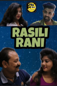 Rasili Rani (2020) FlixSKSMovies Hindi Web Series Season 01