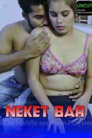 Neket Bar Part 1 (2020) Nuefliks Hindi Web Seirs Uncut Video
