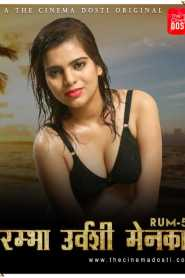 Rum 5 (2020) CinemaDosti Originals Hot Short Film