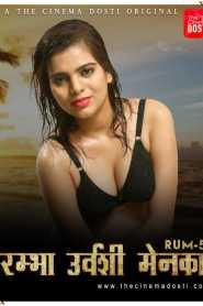 Rum 5 (2020) CinemaDosti Originals Hot Short Film
