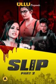 Slip Part 2 2020 S01 ULLU Originals Hindi Complete Web Series