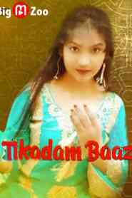 Tikdam_Baaz Part 1 & 2 BIG MOVIE ZOO Originals Hindi Web Series Season 01