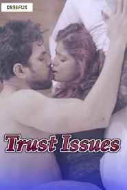 Trust Issues Part 3 CrabFlix Inc Hot Web Series Season 01