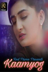 Kaamyog (2021) RedPrime Hindi Web Series Season 01