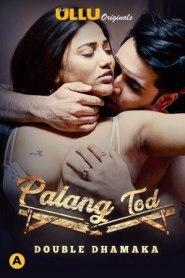 Palang Tod ( Double Dhamaka ) (2021) Ullu Originals Hindi Web Series Season 01
