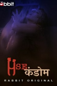 Use Condom (2021) RabbitMovies Hindi Web Series Season 01