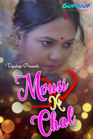 Mousi ki Chal 2021 Part 3 GupChup Original Hindi Web Series