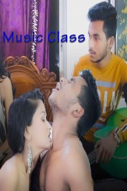 Music Class UNCUT (2021) Xprime Hindi Hot Short Film