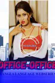 OFFICE OFFICE (2021) Nuefliks Originals Bengali Web Series Season 01