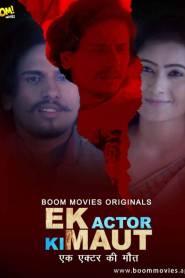 Ek Actor Ki Maut (2021) Boom Movies Originals Hot Short Film