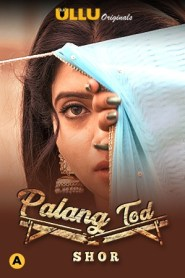 Palang Tod Shor 2021 S01 Hindi Complete Ullu Original Web Series